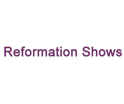 REFORMATIONSHOWS