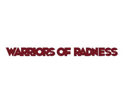 WARRIORSOFRADNESS