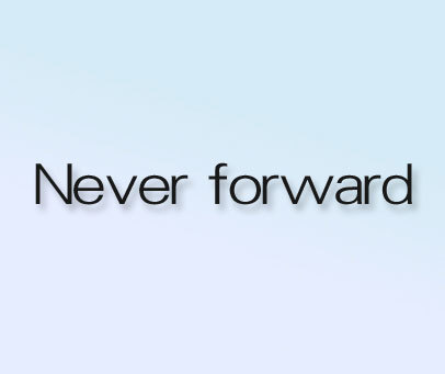 NEVERFORWARD