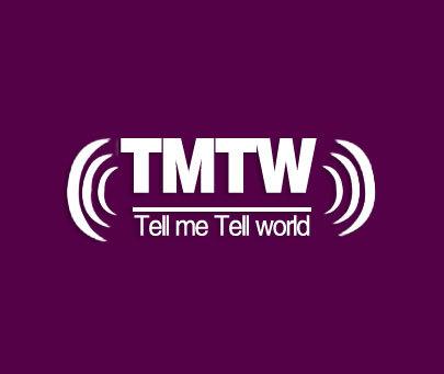 TMTWTELLMETELLWORLD