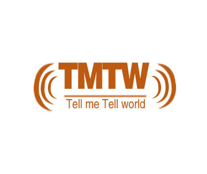 TMTW TELL ME TELL WORLD