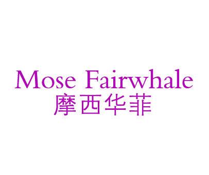 摩西华菲-MOSEFAIRWHALE