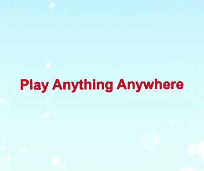 PLAY-ANYTHING-ANYWHERE