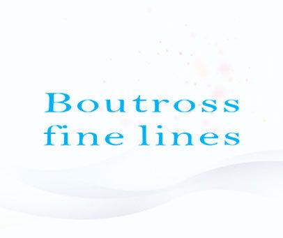 BOUTROSS FINE LINES