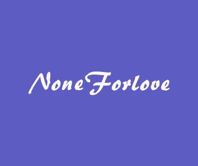 NONE-FORLOVE