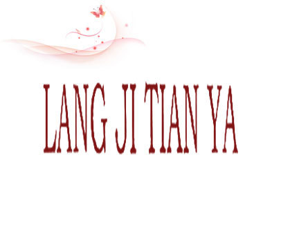 LANG JI TIAN YA
