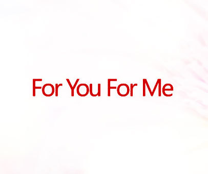 FOR-YOU-FOR-ME