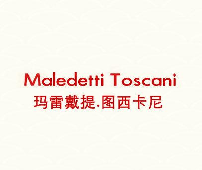 玛雷戴提.图西卡尼-MALEDETTI-TOSCANI