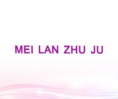 MEI-LAN-ZHU-JU