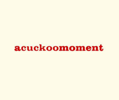 ACUCKOOMOMENT