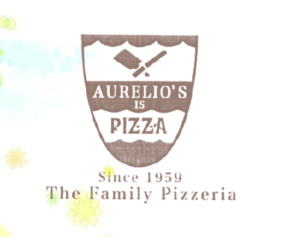 AURELIO'S IS PIZZA SINCE 1959 THE FAMILY PIZZERIA