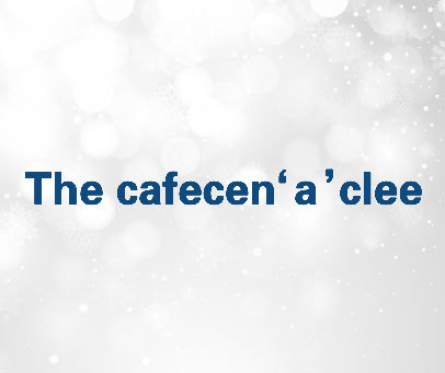 THE CAFECEN'A'CLEE
