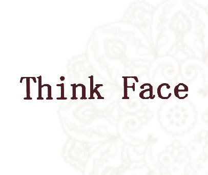 THINK FACE