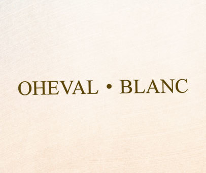 OHEVAL·BLANC