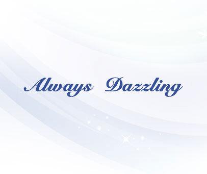 ALWAYS DAZZLING