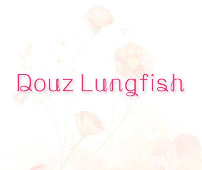 DOUZ LUNGFISH