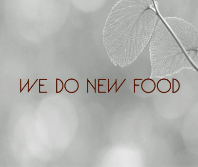 WE DO NEW FOOD