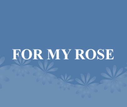 FOR MY ROSE