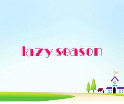 LAZY SEASON