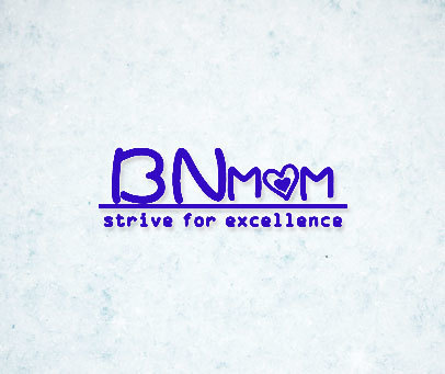 BNMOM STRIVE FOR EXCELLENCE